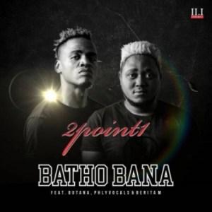 2Point1 - Batho Bana (Acapella) ft. Butana, Phlyvocals & Berita M